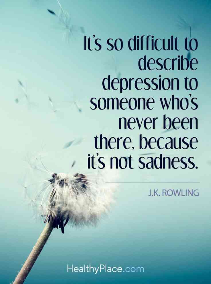 Saying Quotes About Sadness: 25 Depression Quotes To Encourage And Motivate You